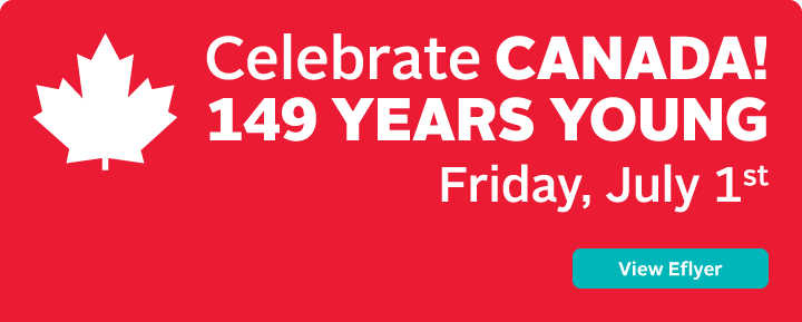 Celebrate Canada! 149 Years Young
